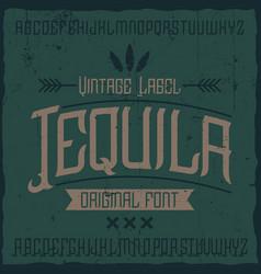 vintage label font named tequila vector image