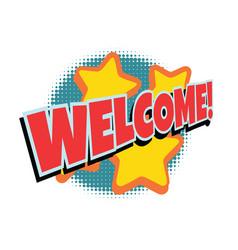 welcome comic word vector image