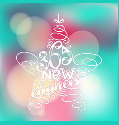 365 chances new year lettering in form star vector