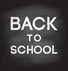 Back to school handwritten with white chalk on a vector