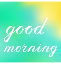 Good morning brush lettering vector image vector image