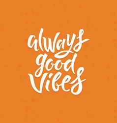 Always good vibes vector