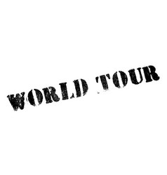 world tour rubber stamp vector image