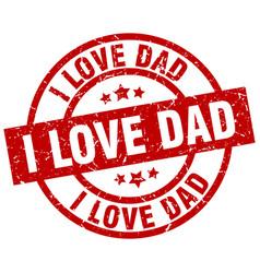 I love dad round red grunge stamp vector