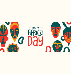 May 25 africa day banner tribal african mask vector