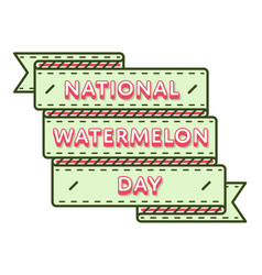 National watermelon day greeting emblem vector
