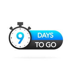 Nine days to go timer banner in flat style vector