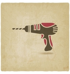 drill screwdriver symbol old background vector image vector image