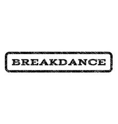 breakdance watermark stamp vector image