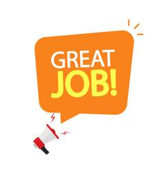 Great job speech bubble megaphone promotion vector