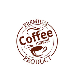 Natural coffee seal badge with cup of espresso vector