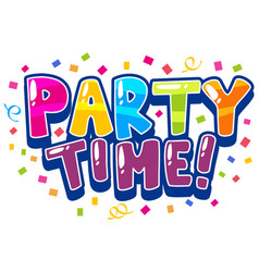 Font design for word party time with cofetti vector