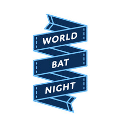 World bat night day greeting emblem vector