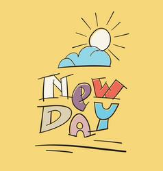 new day handwritten motivational vector image