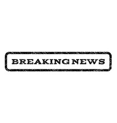 Breaking news watermark stamp vector