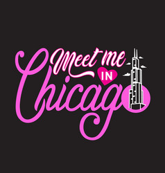 Chicago quotes and slogan good for print meet me vector