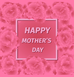 mother s day greeting card with carnation flowers vector image