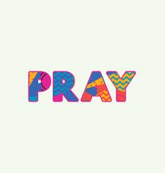 Pray concept word art vector