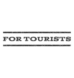 For Tourists Watermark Stamp vector