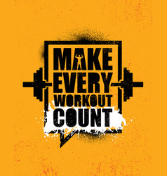 make every workout count inspiring creative vector image