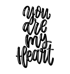You are my heart lettering phrase on white vector