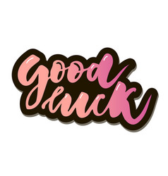 Good luck text lettering calligraphy phrase color vector