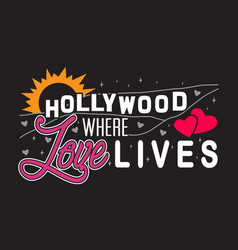 hollywood quotes and slogan good for print vector image