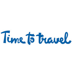 Lettering inscription for travel vector