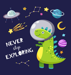 Cute dino in outer space baby dinosaur traveling vector