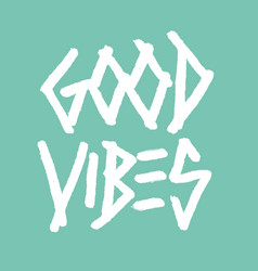 good vibes geometric brush lettering vector image