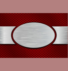 Metal brushed oval plate on red perforated vector