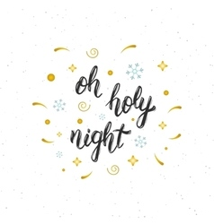 Oh holy night hand written modern brush lettering vector image