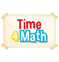 Font design for word time 4 math on paper vector