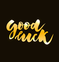 Good luck text lettering calligraphy phrase black vector