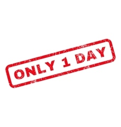 Only 1 Day Rubber Stamp vector image