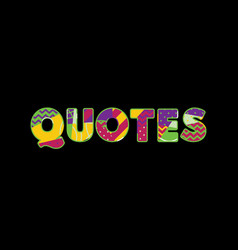 Quotes concept word art vector