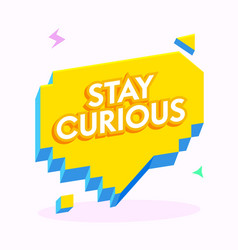 stay curious banner with typography in yellow vector image