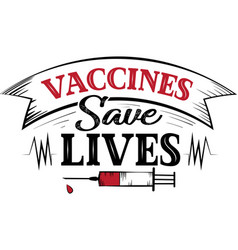 Vaccines save lives syringe quote vaccine vector