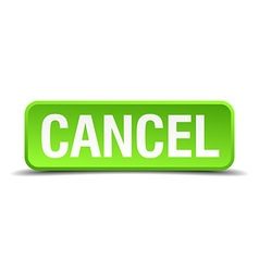 cancel green 3d realistic square isolated button vector image