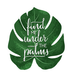 Find me under the palms - hand drawn typographic vector
