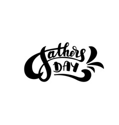 happy fathers day hand lettering for vector image
