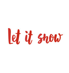 Let it snow card hand drawn lettering for vector