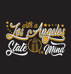 Los angeles quotes and slogan good for print vector