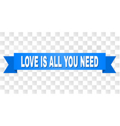 blue ribbon with love is all you need title vector image