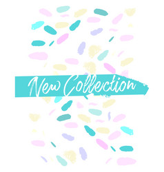 new collection fashion header confetti vector image
