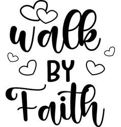 Walk faith on white background christian vector