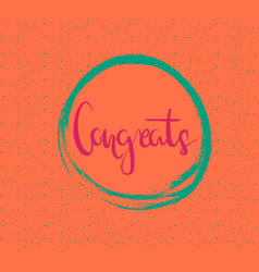 hand drawn brush lettering of a phrase congrats vector image