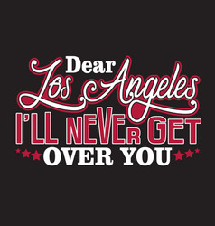 Los angeles quotes and slogan good for print dear vector