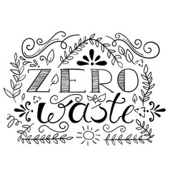 hand drawn zero waste lettering with decorative vector image