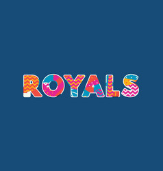 Royals concept word art vector